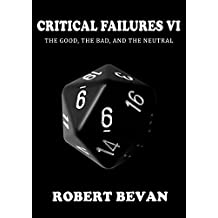 Critical Failures VI (Caverns and Creatures Book 6)