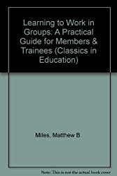 Learning to Work in Groups: A Practical Guide for Members & Trainees