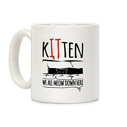 LookHUMAN Kitten We All Meow Down Here Parody White 11 Ounce Ceramic Coffee Mug