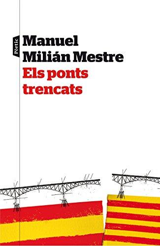 Descargar Libro Els Ponts Trencats Manuel Milian Mestre