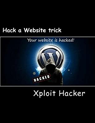 Hack A Website Trick New Hacking Tricks Learn Hacking Online Best Hacking Site Hacker Xploit Amazon Sg Books