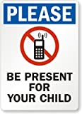 Please - Be Present For Your Child (with No Cell Phone Graphic), Plastic Sign, 10'' x 7''