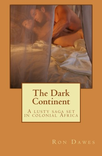 The Dark Continent: A lusty saga set in colonial Africa