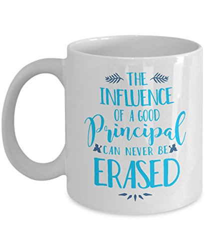 Principal Coffee Mug 11oz - School Principal Gifts - Influence of a Good Principal