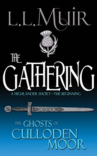 Ghostly Gathering - The Gathering: A Highlander Short & Series Introduction (The Ghosts of Culloden Moor Book 1)