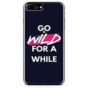 iPhone 8 Plus Transparent Edge Phone case Wild Phone Case Inspirational Phone Case Brave Phone Case Quote iPhone 8 Plus Cover with Transparent Frame