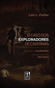 O caso dos exploradores de cavernas por [Fuller, Lon L.]