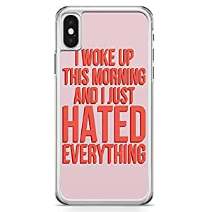 iPhone X Transparent Edge Phone Case Hated Everything Phone Case Typography Phone Case Funny iPhone X Cover with Transparent Frame