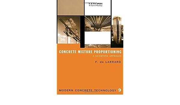 Concrete Mixture Proportioning: A Scientific Approach (Modern Concrete Technology)