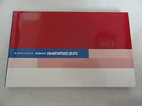 2006 subaru impreza owners manual subaru amazon com books rh amazon com 2006 subaru impreza owners manual 2006 subaru forester owner's manual