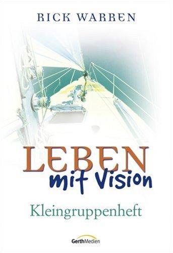 Leben mit Vision: Kleingruppenheft