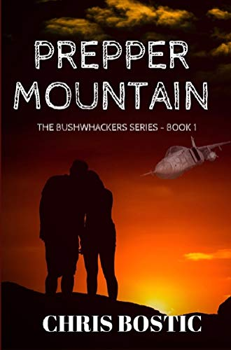 Prepper Mountain (The Bushwhackers Series Book 1) by [Bostic, Chris]