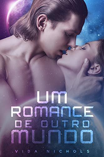 Um Romance de Outro Mundo (Portuguese Edition)