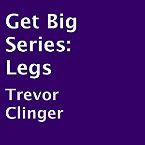 Get Big Series, Legs Audiobook
