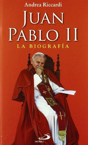 Juan Pablo Ii: La Biografía Más Completa Jamás Contada Escrita Sobre Juan Pablo Ii