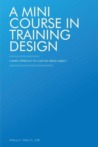 A Mini Course in Training Design: A Simple Approach to a Not-So-Simple Subject