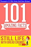 Download Still Life with Bread Crumbs - 101 Amazing Facts You Didn't Know: Fun Facts and Trivia Tidbits Quiz Game Books in PDF ePUB Free Online