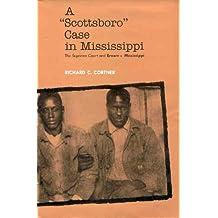 A Scottsboro Case in Mississippi: The Supreme Court and Brown v. Mississippi