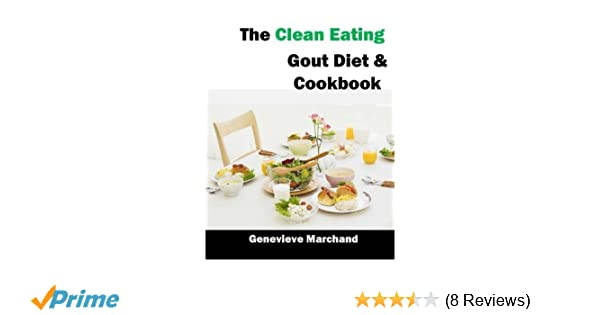 The Clean Eating Gout Diet Cookbook Improve Your Gout One Meal At