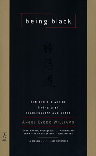 Being Black: Zen and the Art of Living with Fearlessness and Grace (Compass) (Best Gardens In Kyoto)