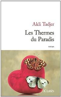 Les thermes du paradis : roman, Tadjer, Akli
