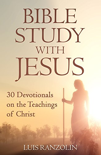 Bible Study with Jesus: 30 Devotionals on the Teachings of Christ