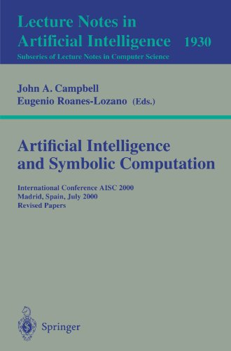 Artificial Intelligence and Symbolic Computation: International Conference AISC 2000 Madrid, Spain, July 17-19, 2000. Re