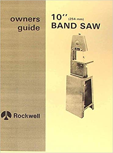 ROCKWELL 10 inch Band Saw Instruction & Parts Manual: Misc.: Amazon ...