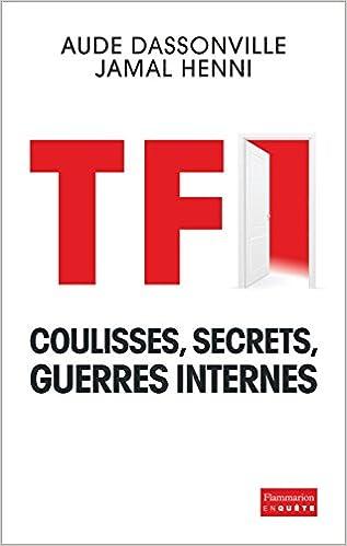 TF1 - Coulisses secrets guerres internes - DassonvilleAude HenniJamal 2016