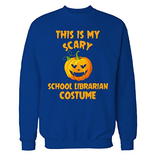 This Is My Scary School Librarian Costume Halloween Gift - Sweatshirt Royal 2XL