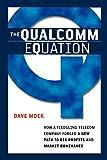 The Qualcomm Equation: How a Fledgling Telecom