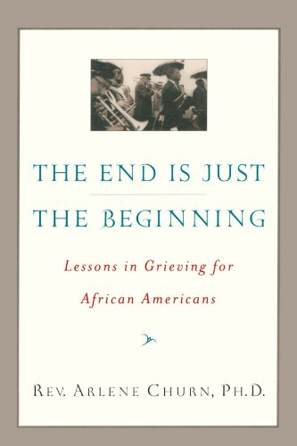 Search : The End Is Just the Beginning: Lessons in Grieving for African Americans