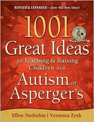 1001 Great Ideas for Teaching and Raising Children with Autism or Asperger's 2nd (second) edition Text Only