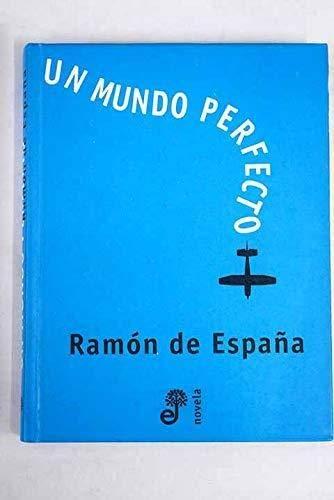 Un mundo perfecto: Amazon.es: España, Ramon De: Libros