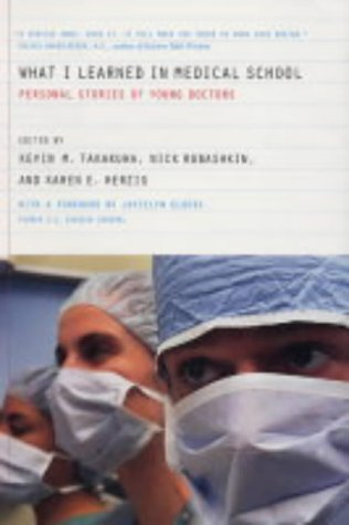 What I Learned in Medical School: Personal Stories of Young Doctors by K M Takakuwa (2003-12-16)