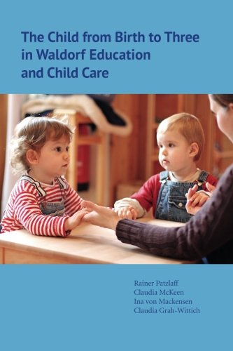 The Child from Birth to Three in Waldorf Education and Child Care