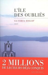 L'île des oubliés : [roman], Hislop, Victoria