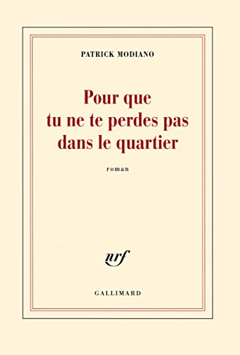 Pour Que Tu Ne Te Perdes Pas Dans Le Quartier [ Prix Nobel 2014 ] (French Edition)