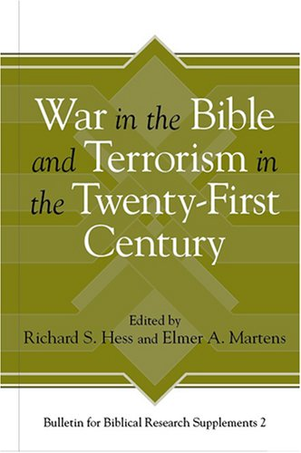 War in the Bible and Terrorism in the Twenty-First Century (Bulletin for Biblical Research Supplement)