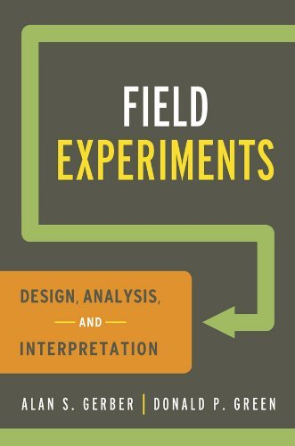 Field Experiments: Design, Analysis, and Interpretation by Alan S. Gerber (2012-05-29)