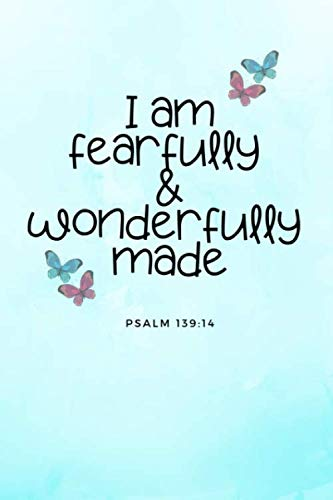 I am fearfully & wonderfully made: Psalm Quote Notebook/Journal/Diary (6 x 9) 120 Line pages