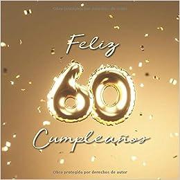 Feliz 60 Cumpleaños: Libro de visitas con 110 páginas ...