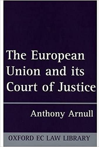 The European Union and its Court of Justice (Oxford European Community Law Library)