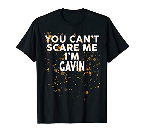 You Can't Scare Me I'm GAVIN T-Shirt Halloween