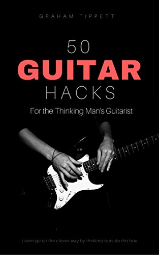 50 guitar hacks for the thinking mans guitarist english edition 50 guitar hacks for the thinking mans guitarist english edition por tippett fandeluxe Gallery