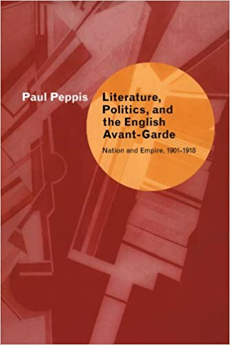 Literature, Politics, and the English Avant-Garde: Nation and Empire, 1901-1918