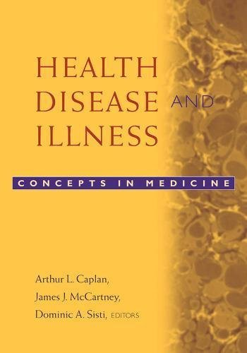 Health, Disease, and Illness: Concepts in Medicine by Unknown [Georgetown University Press, 2004] (Paperback) [Paperback]