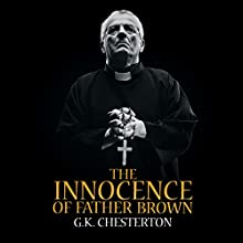 The Innocence of Father Brown Audiobook by G. K. Chesteron Narrated by Gordon Griffin