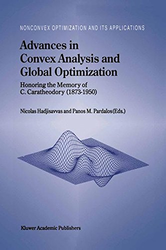 Advances in Convex Analysis and Global Optimization: Honoring the Memory of C. Caratheodory (1873–1950) (Nonconvex Optimization and Its Applications) by Brand: Springer