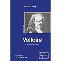 Voltaire: Die Waffe des Geistes